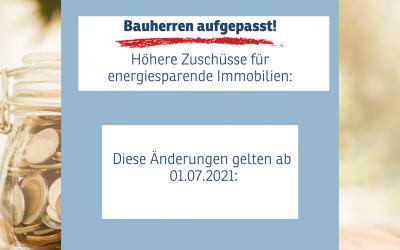Neue Förderungen für Häuslebauer und Sanierungen ab dem 01.07.2021